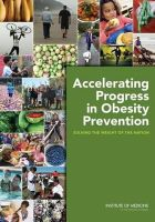 Institute of Medicine, Food and Nutrition Board, Committee on Accelerating Progress in Obesity Prevention - Accelerating Progress in Obesity Prevention: Solving the Weight of the Nation - 9780309221542 - V9780309221542