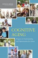 Committee on the Public Health Dimensions of Cognitive Aging, Board on Health Sciences Policy, Institute of Medicine - Cognitive Aging:: Progress in Understanding and Opportunities for Action - 9780309368629 - V9780309368629