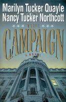 Marilyn Tucker Quayle, Nancy Tucker Northcott - The Campaign: A Novel - 9780310202318 - KHS1039713