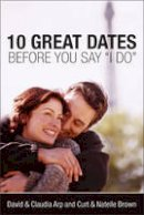 Arp Arp Brown Brown - 10 GREAT DATES BEFORE SAY I DO - 9780310247326 - V9780310247326