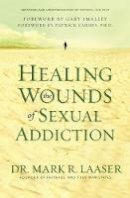LAASER MARK - HEALING THE WOUNDS OF SEXUAL ADDICTION - 9780310256571 - V9780310256571