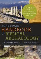 J. Randall Price and H. Wayne House - Zondervan Handbook of Biblical Archaeology - 9780310286912 - V9780310286912