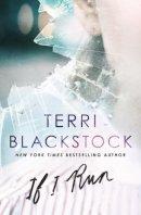 Blackstock, Terri - If I Run - 9780310332442 - V9780310332442