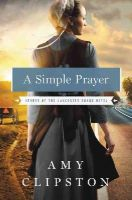 Clipston, Amy - A Simple Prayer (Hearts of the Lancaster Grand Hotel) - 9780310335887 - V9780310335887