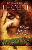 Thoene, Bodie and Brock - When Jesus Wept (The Jerusalem Chronicles) - 9780310335931 - V9780310335931