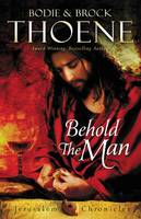 Thoene, Bodie and Brock - Behold the Man (The Jerusalem Chronicles) - 9780310336037 - V9780310336037