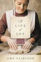 Clipston, Amy - A Life of Joy: A Novel (Kauffman Amish Bakery Series) - 9780310344056 - V9780310344056