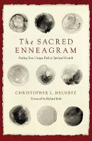 Heuertz, Christopher L. - The Sacred Enneagram: Finding Your Unique Path to Spiritual Growth - 9780310348276 - V9780310348276