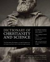Tremper Longman III, Christopher L. Reese, and Michael G. Strauss, General Editors Paul Copan - Dictionary of Christianity and Science: The Definitive Reference for the Intersection of Christian Faith and Contemporary Science - 9780310496052 - V9780310496052