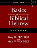 Pratico, Gary D., Van Pelt, Miles V. - Basics of Biblical Hebrew Grammar: Second Edition - 9780310520672 - V9780310520672