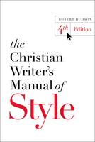 Hudson, Robert - The Christian Writer's Manual of Style: 4th Edition - 9780310527909 - V9780310527909