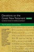 Paul N. Jackson, General Editor - Devotions on the Greek New Testament, Volume Two: 52 Reflections to Inspire and   Instruct - 9780310529354 - V9780310529354