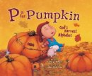 Wargin, Kathy-Jo - P is for Pumpkin - 9780310726357 - V9780310726357