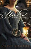 Dickerson, Melanie - The Merchant's Daughter - 9780310727613 - V9780310727613
