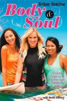 Hamilton, Bethany - Body and Soul: A Girl's Guide to a Fit, Fun and Fabulous Life - 9780310731054 - V9780310731054