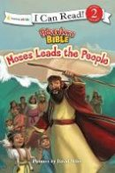 Miles, David - Moses Leads the People (I Can Read! / Adventure Bible) - 9780310732365 - V9780310732365