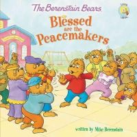 Berenstain, Mike - The Berenstain Bears Blessed are the Peacemakers (Berenstain Bears/Living Lights) - 9780310734819 - V9780310734819