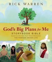 Warren, Rick - God's Big Plans for Me Storybook Bible: Based on the New York Times Bestseller The Purpose Driven Life - 9780310750390 - V9780310750390