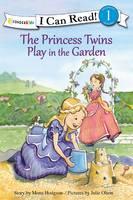 Hodgson, Mona - The Princess Twins Play in the Garden - 9780310750505 - V9780310750505