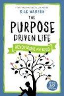 Warren, Rick - The Purpose Driven Life Devotional for Kids - 9780310757726 - V9780310757726