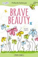 Cowell, Lynn - Brave Beauty: Finding the Fearless You (Faithgirlz) - 9780310763147 - V9780310763147