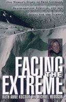 Kocuour, Ruth Anne - Facing the Extreme: One Woman's Story of True Courage - 9780312179427 - KMR0001329