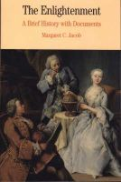 Jacob, Margaret C. C. - The Enlightenment: A Brief History with Documents (Bedford Series in History & Culture) - 9780312179977 - V9780312179977