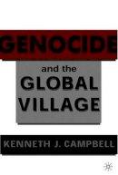 Campbell, Kenneth J. - Genocide and the Global Village - 9780312293253 - V9780312293253