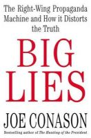 Conason, Joe - Big Lies: The Right-Wing Propaganda Machine and How It Distorts the Truth - 9780312315603 - KTG0011890