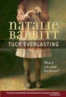 Babbitt, Natalie - Tuck Everlasting - 9780312369811 - V9780312369811