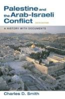 Smith, Charles D. - Palestine and the Arab-Israeli Conflict: A History with Documents - 9780312437367 - 9780312437367