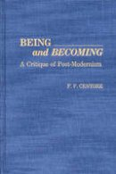 Centore, F. F. - Being and Becoming: A Critique of Post-Modernism (Contributions in Philosophy) - 9780313276163 - V9780313276163