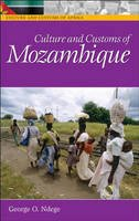 Ndege, George O. - Culture and Customs of Mozambique (Cultures and Customs of the World) - 9780313331633 - V9780313331633