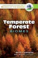 Kuennecke, Bernd H. - Temperate Forest Biomes - 9780313340185 - V9780313340185