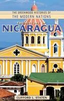 Staten Ph.D., Clifford L. - The History of Nicaragua (The Greenwood Histories of the Modern Nations) - 9780313360374 - V9780313360374
