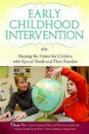 . Ed(s): Groark, Christina J.; Eidelman, Steven M.; Kaczmarek, Louise A.; Maude, Susan P. - Early Childhood Intervention - 9780313377938 - V9780313377938