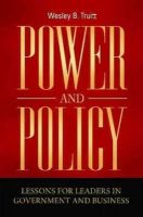 Truitt, Wesley B. - Power and Policy: Lessons for Leaders in Government and Business - 9780313382406 - V9780313382406