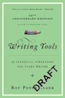 Roy Peter Clark - Writing Tools: 50 Essential Strategies for Every Writer - 9780316014991 - V9780316014991