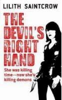 Saintcrow, Lilith - The Devil's Right Hand (Dante Valentine, Book 3) - 9780316021425 - KEC0004295