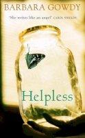 Gowdy, Barbara - Helpless - 9780316027441 - KNW0006912