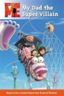Lucy Rosen - Despicable Me: My Dad the Super Villain - 9780316083829 - V9780316083829