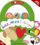 Magsamen, Sandra - Baa, Moo, I Love You!: A Book of Animal Sounds (I Love Learning) - 9780316133586 - V9780316133586