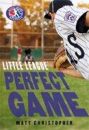 Christopher, Matt - Perfect Game (Little League) - 9780316220453 - V9780316220453