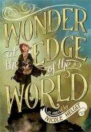 Helget, Nicole - Wonder at the Edge of the World - 9780316245104 - V9780316245104