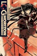 Touno, Mamare - Log Horizon, Vol. 6 - light novel - 9780316263870 - V9780316263870