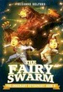Selfors, Suzanne - The Fairy Swarm (The Imaginary Veterinary) - 9780316286930 - V9780316286930