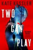 Kessler, Kate - Two Can Play (An Audrey Harte novel) - 9780316302531 - V9780316302531