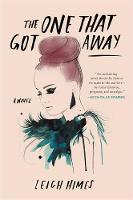 Himes, Leigh - The One That Got Away: A Novel - 9780316305709 - V9780316305709