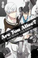 Katagiri, Ikumi - Are You Alice?, Vol. 8 - 9780316339896 - V9780316339896