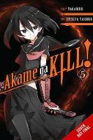 Takahiro; Tashiro, Tetsuya - Akame Ga Kill! - 9780316340076 - V9780316340076